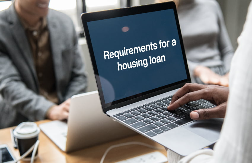 Requirements for a housing loan